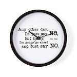 Just Say No Wall Clock