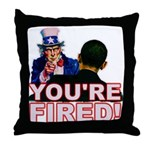 You're Fired! Throw Pillow