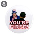 "You're Fired! 3.5"" Button (10 pack)"