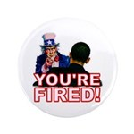 "You're Fired! 3.5"" Button"