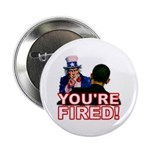 "You're Fired! 2.25"" Button (100 pack)"