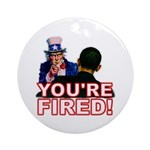 You're Fired! Ornament (Round)