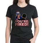 You're Fired! Women's Dark T-Shirt