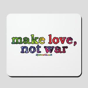 Make Love, Not War Mousepad