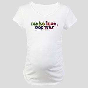 Make Love, Not War Maternity T-Shirt