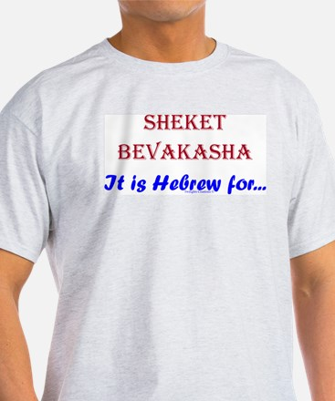 Hebrew 4 Shut Up! T-Shirt