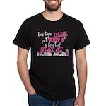 Not Just a SAHM Dark T-Shirt
