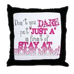 Not Just a SAHM Throw Pillow
