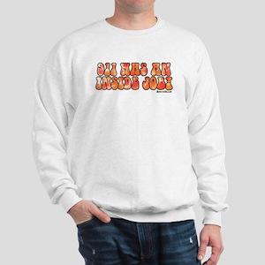 911 WAS AN INSIDE JOB! Sweatshirt