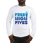 Free High Fives Long Sleeve T-Shirt