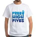 Free High Fives White T-Shirt