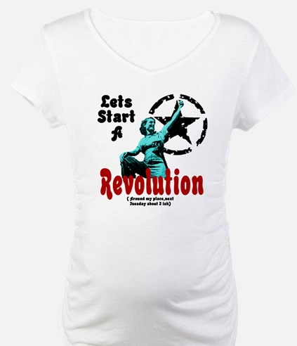 Lets Start a Revolution Shirt