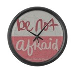 Be not afraid Large Wall Clock