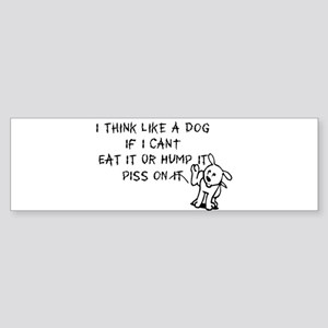 I THINK LIKE A DOG Sticker (Bumper)