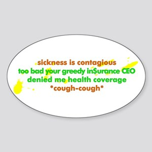 Sickness is contagious - Sticker (Oval)