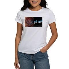 Got ink? Women's T-Shirt