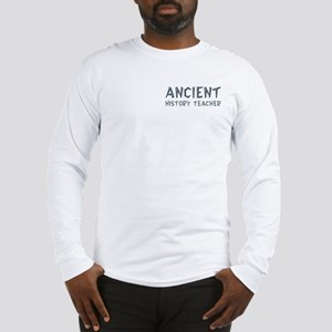 Ancient History Teacher Long Sleeve T-Shirt