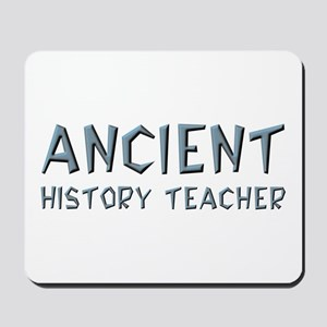 Ancient History Teacher Mousepad