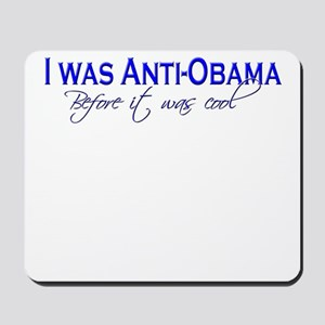 I Was Anti-Obama Before it Wa Mousepad