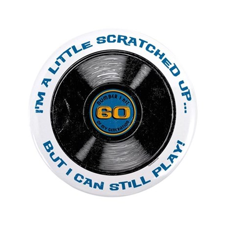 "Scratched Record 60th Birthday 3.5"" Button"