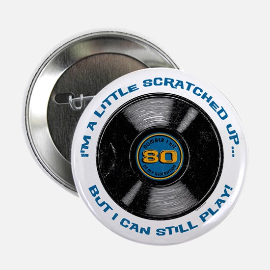 """Scratched Record 80th Birthday 2.25"""" Button"""