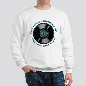 Scratched Record 80th Birthday Sweatshirt