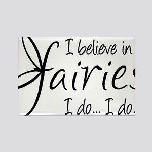 I believe in fairies Rectangle Magnet