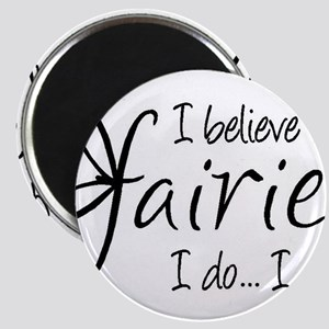 I believe in fairies Magnet