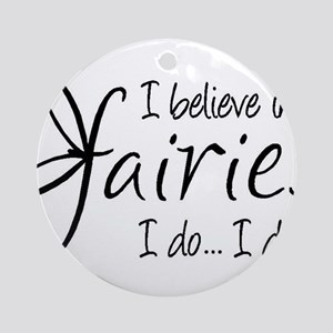 I believe in fairies Ornament (Round)