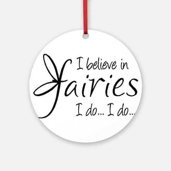 I believe in fairies Ornament (Round)