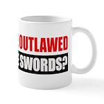 Can We Use Swords? Mug
