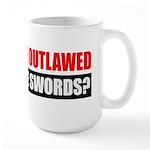 Can We Use Swords? Large Mug