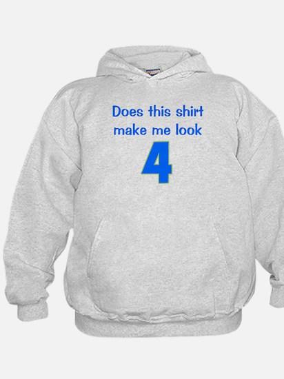 Shirt Make Me Look 4 Hoodie