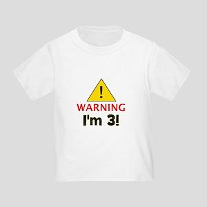 Warning I'm 3 Toddler T-Shirt