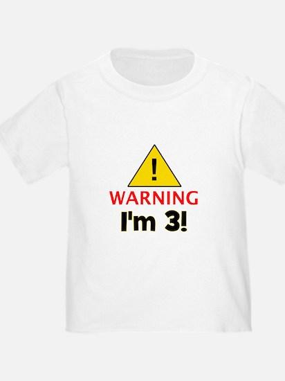 Warning I'm 3 T