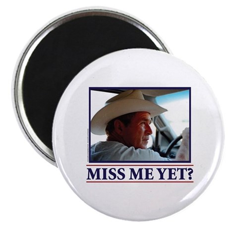 George W Bush Miss me Yet Magnet