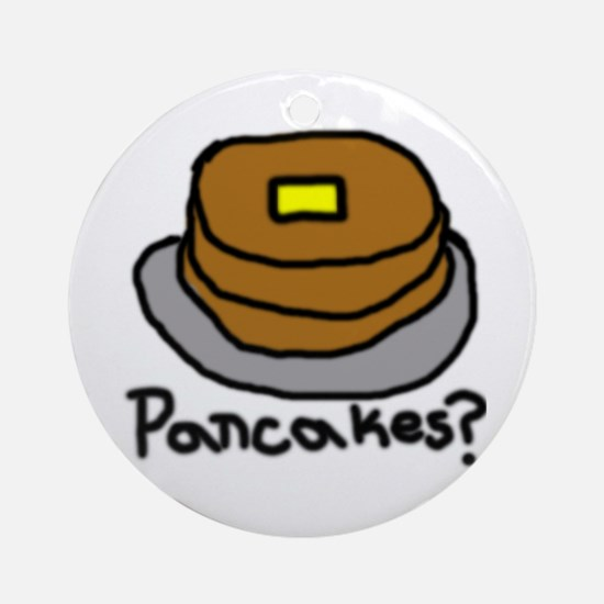 Pancakes? Ornament (Round)