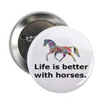 """""""Life is better"""" 2.25"""" Button"""