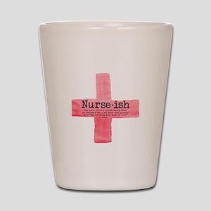 Nurse ish Student Nurse Shot Glass