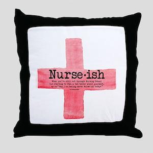 Nurse ish Student Nurse Throw Pillow