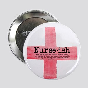 "Nurse Ish Student Nurse 2.25"" Button"