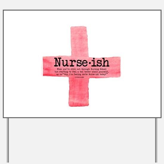 Nurse ish Student Nurse Yard Sign