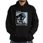 I Think Therefore I Blog Hoodie (dark)