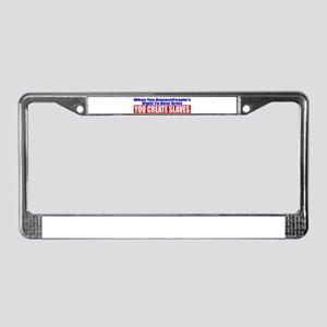 You Create Slaves License Plate Frame