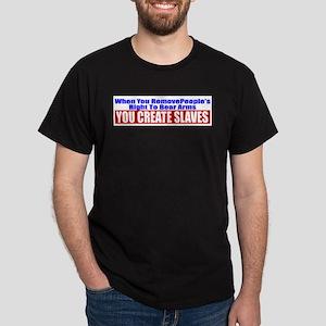 You Create Slaves Dark T-Shirt