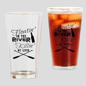 Floatin' On The River Killin' My Li Drinking Glass