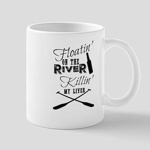 Floatin' On The River Killin' My Liver Mugs