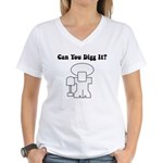 Can you Digg It Women's V-Neck T-Shirt