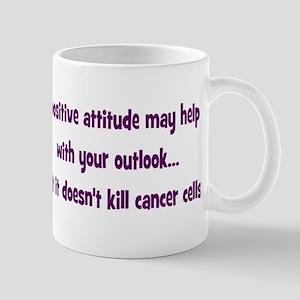 Positive Attitude... Mug