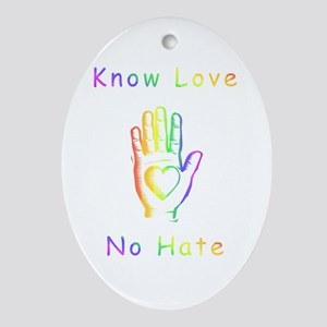 Know Love, No Hate Ornament (Oval)